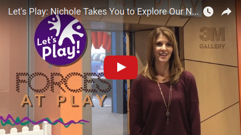 Let's Play: Nichole Takes You to Explore Our New Exhibit Forces at Play!
