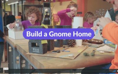 Video: Build a Gnome Home