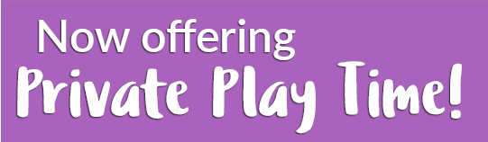 Now offering Private Play Time