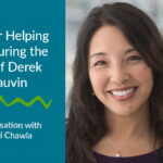 Tips for Helping Kids During the Trial of Derik Chauvin: A Conversation with Dr. Gigi Chawla