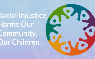 Racial Injustice Harms Our Community, Our Children