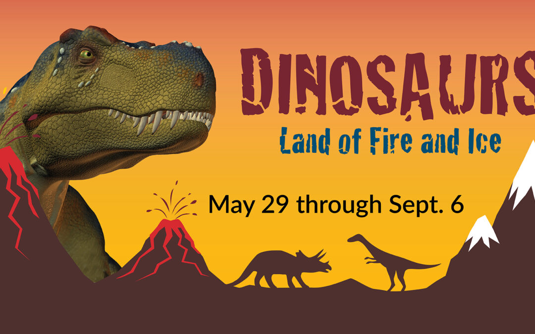"""""""Dinosaurs: Land of Fire and Ice™"""" Roars Back to Minnesota Children's Museum May 29"""